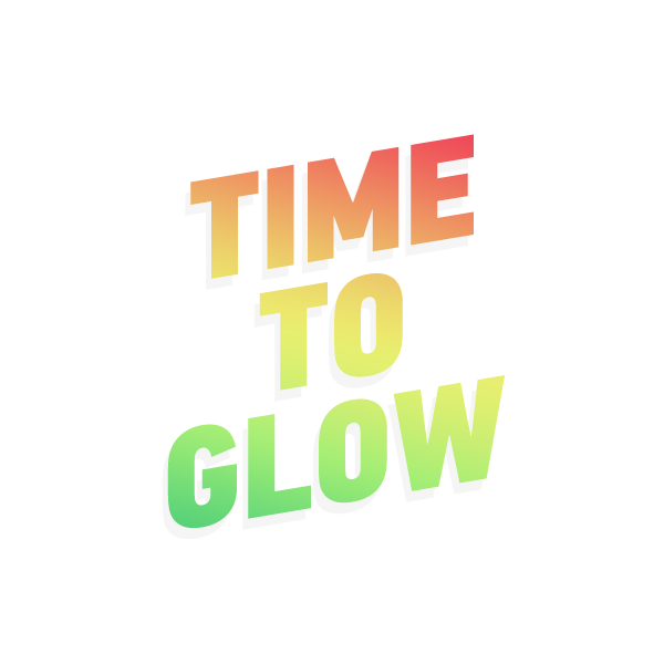 TIME TO GLOW